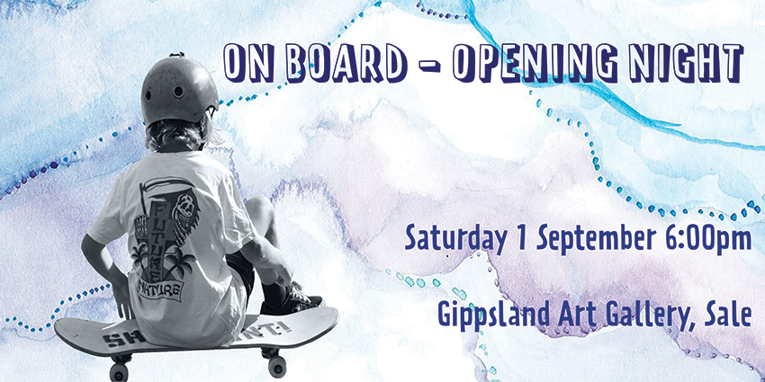 Gippslandia - On Board Exhibition - Opening Night
