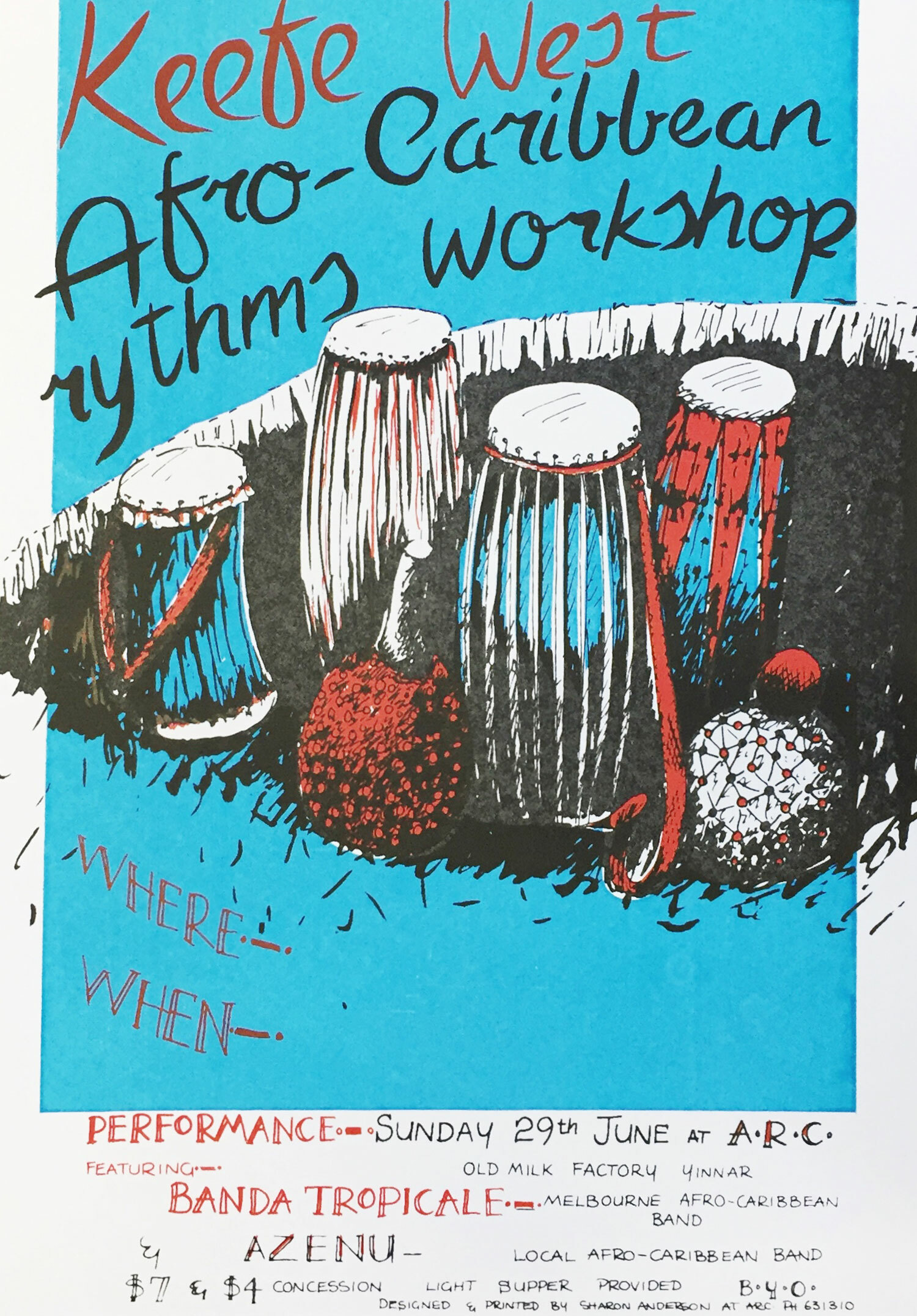 Keefe West Afro-Caribbean Rhythms Workshop / A3 on Cartridge Paper - This poster was to test what I could do with a free-er style, which I usually tried when the payment was nil. I wasn't the only artist doing posters at arc, but I was usually quick to create them. This was a mix of a paper stencil for the blue, and photo stencils for the red and black paint.
