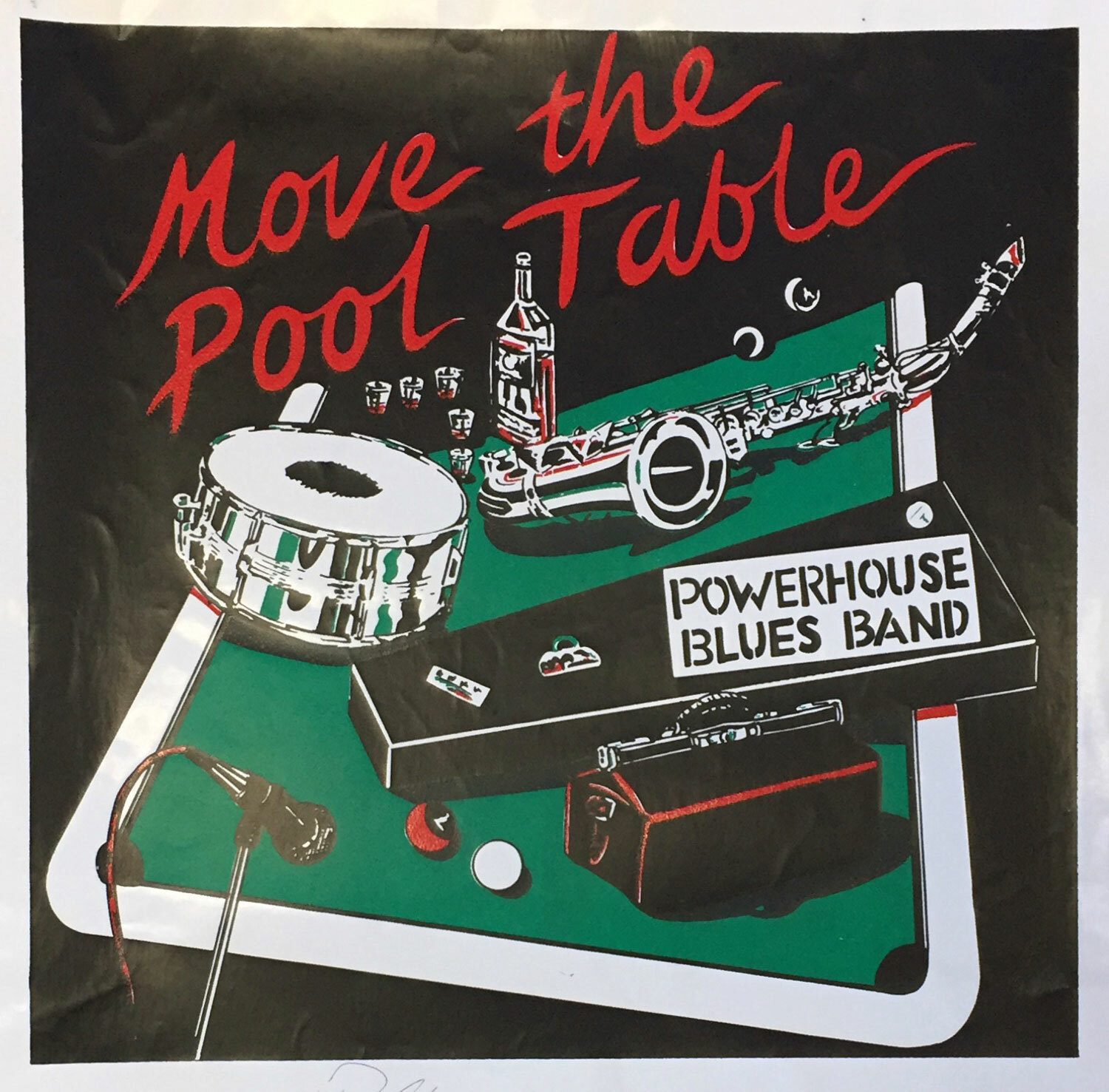 Move the Pool Table / A3-ish - I was given the job of designing a Powerhouse Blues Band CD cover and printing some gig posters. The name is from the band being told to play behind the pool table at one of their gigs. Of course, moving the table was out of the question, but some of the patrons still wanted a game while the band played on.